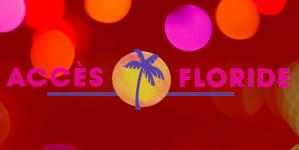 LE SOLEIL DE LA FLORIDE ET SON GUIDE TOURISTIQUE « ACCÈS FLORIDE » POUR ATTEINDRE LE MARCHÉ CANADIEN EN FLORIDE